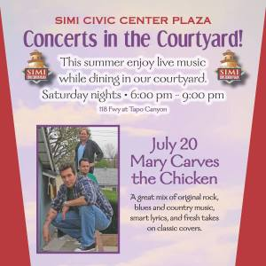 Concerts in the Courtyard Regal Center, Simi Valley Saturday, July 20 6-9 pm 118 Fwy at Tapo Canyon Simi Valley